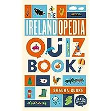 The Irelandopedia Quiz Book: An Ask Me Questions Book