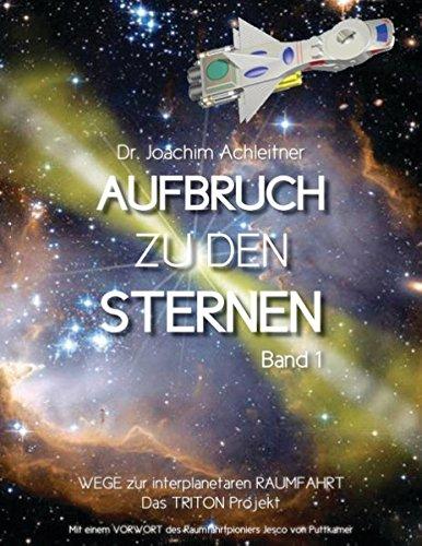 Aufbruch zu den Sternen, Band 1: Wege zur interplanetaren Raumfahrt. Das Triton Projekt