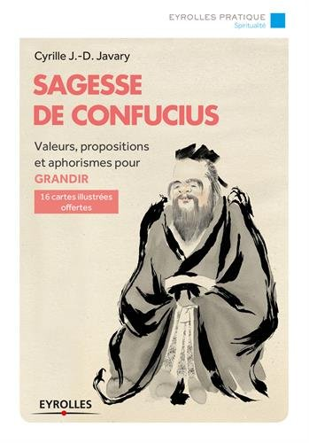 Sagesse de Confucius: Valeurs, propositions et aphorismes pour grandir. 16 cartes illustrées offertes.