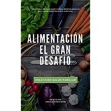 ALIMENTACION, EL GRAN DESAFIO (Colección salud familiar nº 1)