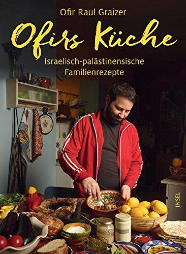 Buchseite und Rezensionen zu 'Ofirs Küche: Israelisch-palästinensische Familienrezepte. ' von Ofir Raul Graizer