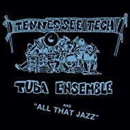 Tennessee Tech Tuba Ensemble and All That Jazz