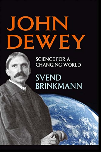 John Dewey: Science for a Changing World (English Edition)