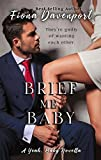 Brief Me, Baby: A Yeah, Baby Novella by Fiona Davenport front cover