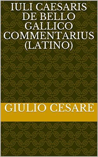 Epublibre Descargar Libros Gratis IULI CAESARIS DE BELLO GALLICO COMMENTARIUS (LATINO) Falco Epub
