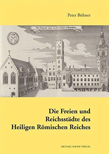 Die Freien und Reichsstädte des Heiligen Römischen Reiches