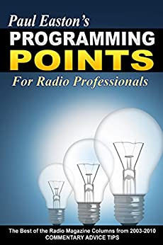 Programming Points: The Best of 'The Radio Magazine' Columns (2003-2010) by [Easton, Paul]