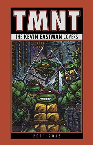 Teenage Mutant Ninja Turtles: The Kevin Eastman Covers (2011-2015) (Teenage Mutant Ninja Turltes)