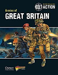Bolt Action: Armies of Great Britain by Warlord Games (2013-03-19)