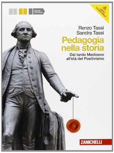 Pedagogia nella storia. Per le Scuole superiori. Con espansione online: 1