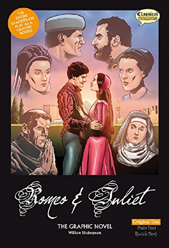 Romeo and Juliet: The Graphic Novel (Graphic Romeo Novel Juliet)