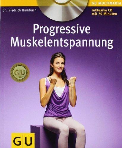 Progressive Muskelentspannung (mit Audio-CD) (GU Multimedia) von Friedrich Hainbuch Ausgabe 7 (2010)
