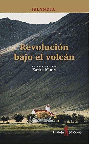 Islandia, revolución bajo el volcán (Caballos del viento) por Xavier Moret i Ros
