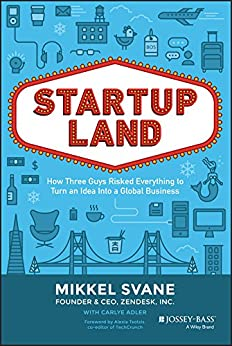 Startupland: How Three Guys Risked Everything to Turn an Idea into a Global Business (English Edition) von [Svane, Mikkel]