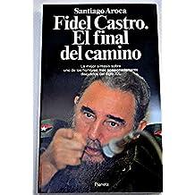 Fidel Castro el final del camino (Colección Documento)