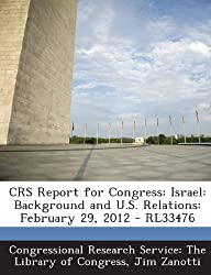 Crs Report for Congress: Israel: Background and U.S. Relations: February 29, 2012 - Rl33476