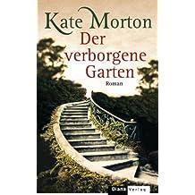 Der verborgene Garten: Roman