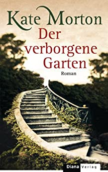 Der verborgene Garten: Roman von [Morton, Kate]