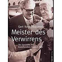 Meister des Verwirrens. Die Geschäfte des Kunsthändlers Friedrich Welz. (Band V der Bibliothek des Raubes)
