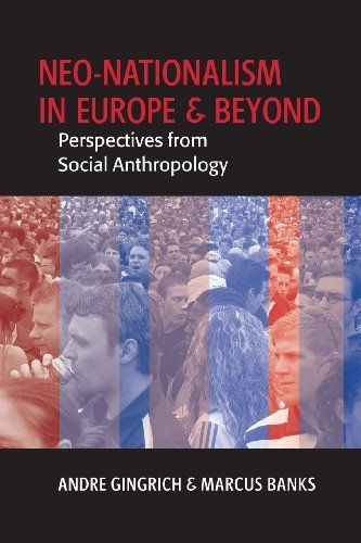 Neo-nationalism in Europe and Beyond: Perspectives from Social Anthropology (2006-08-30)