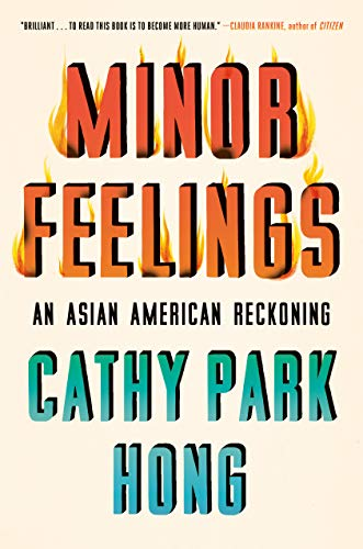 Minor Feelings: An Asian American Reckoning