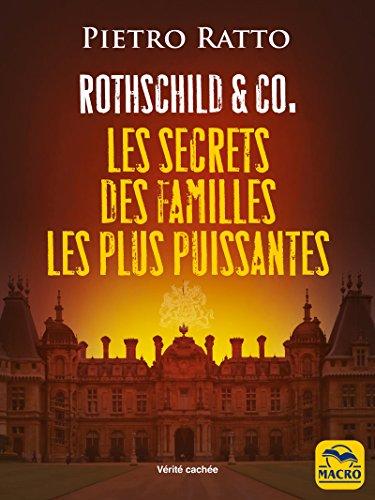 Rothschild & Co: LES SECRETS DES FAMILLES LES PLUS PUISSANTES