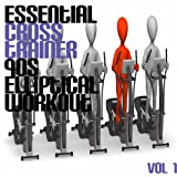 Essential Cross Trainer 90's Elliptical Workout, Vol. 1