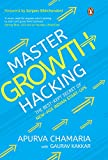#7: Master Growth Hacking: The Best-Kept Secret of New-Age Indian Start-ups