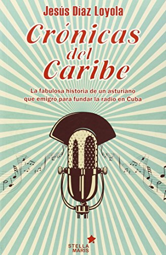 Crónicas Del Caribe por Jesús Díaz Loyola