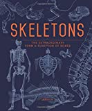 Skeletons: The Extraordinary Form & Function of Bones by Andrew Kirk (2016-08-01)