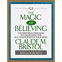 The Magic of Believing: The Immortal Program to unlocking the Success Power of Your Mind (English Edition)