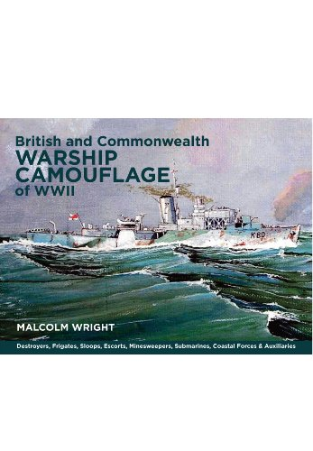 British and Commonwealth Warship Camouflage of WW II: Destroyers, Frigates, Sloops, Escorts, Minesweepers, Submarines, Coastal Forces and Auxiliaries por Malcolm George Wright