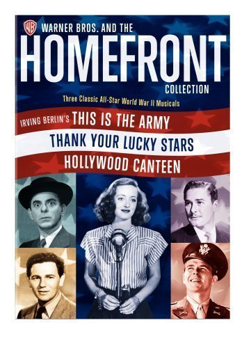 Homefront Collection (Irving Berlin's This Is the Army / Thank Your Lucky Stars / Hollywood Canteen) by Warner Home Video