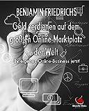 Geld verdienen auf dem größten Online-Marktplatz der Welt: Ihr eigenes Online-Business jetzt!