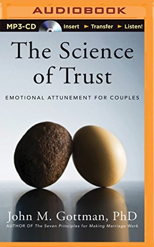 The Science of Trust: Emotional Attunement for Couples by John M. Gottman PhD (2014-04-15)