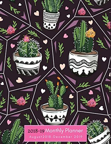 2018-19 Monthly Planner, August 2018 -  December 2019: Cactus Monthly Planner 2018-2019, 17-Months Planner, 17 month agenda 2018-2019, Large 8.5 x ... August 2018 -  December 2019) (Volume 15).