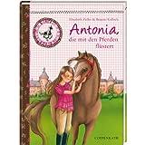 Reiterhof Rosenburg - Antonia, die mit den Pferden flüstert: Band 1