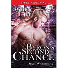 Byron's Second Chance [Space Warriors 12] (Siren Publishing Classic ManLove)
