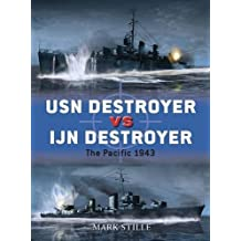 USN Destroyer vs IJN Destroyer: The Pacific 1943 (Duel) by Mark Stille (2012-11-20)