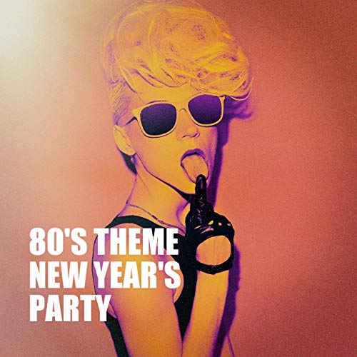 80's Theme New Year's Party (New Years Theme)