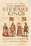 The Early Stewart Kings: Robert II and Robert III (Stewart Dynasty in Scotland)