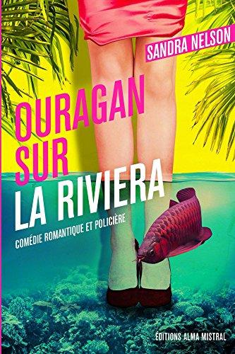 Livre gratuits en ligne Ouragan sur la riviera: Comédie romantique et policière pdf