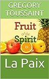 La Paix (Le Fruit de l'Esprit)