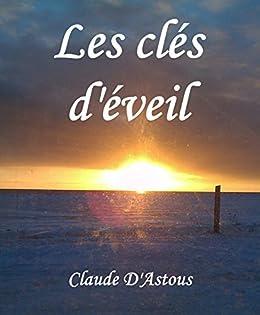Les Clés D'éveil (French Edition) di [D'Astous, Claude]