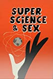 Super Science and Sex