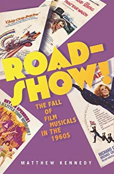 Roadshow!: The Fall of Film Musicals in the 1960s by [Kennedy, Matthew]