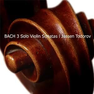 Bach: Three Solo Violin Sonatas
