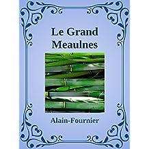 Le Grand Meaulnes ( Annoté  : Qui était Alain-Fournier / La vie d'Alain Forunier ) (French Edition)