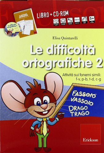 Le difficoltà ortografiche. Attività sui fonemi simili: f-v, p-b, t-d, c-g. Con CD-ROM: 2
