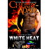 White Heat Enhanced (Black Rose Trilogy Book 2)